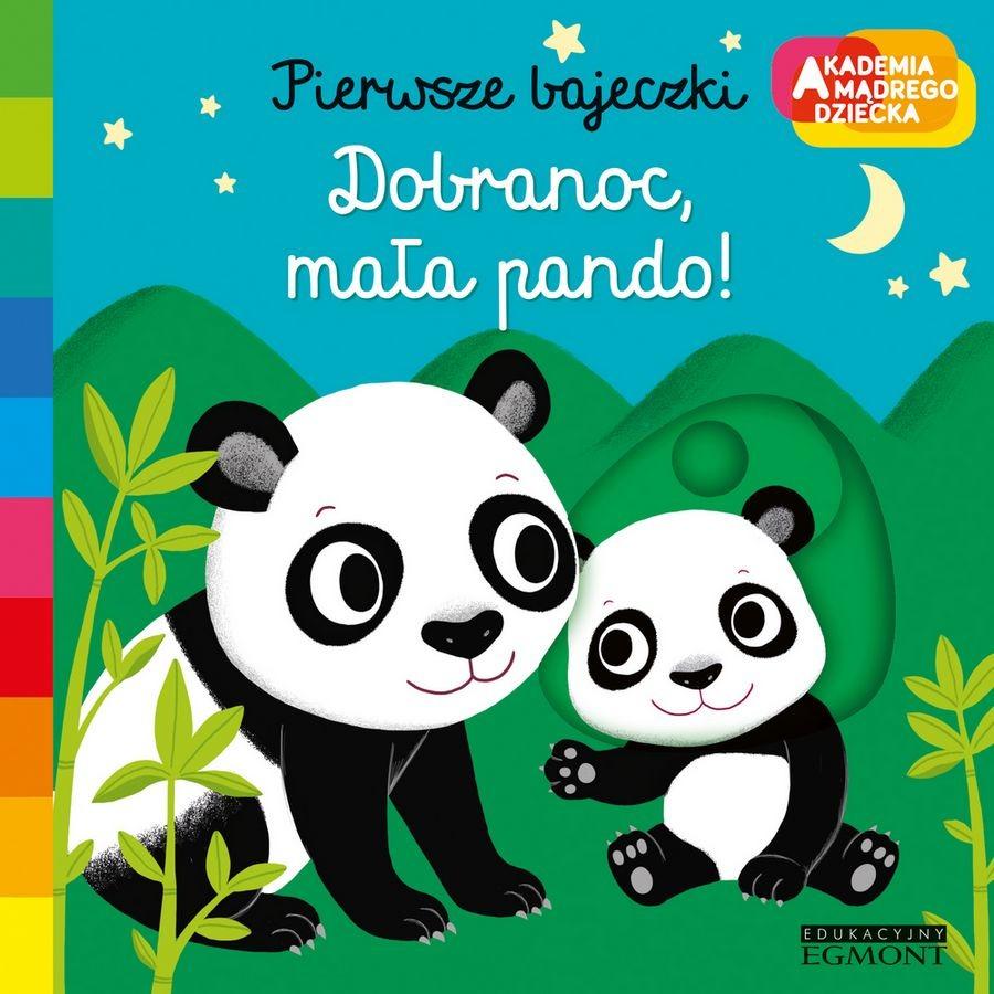 Dobranoc, mała pando! akademia mądrego dziecka. pierwsze bajeczki Smyk 6616678