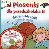 """Piosenki dla przedszkolaka 8. """"Stary niedźwiedź"""" i inne przeboje"""