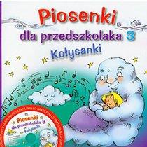 Piosenki dla przedszkolaka. Kołysanki. Część 3 + CD