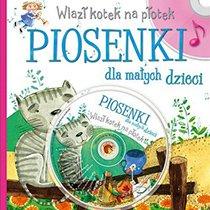 Piosenki dla małych dzieci. Wlazł kotek na płotek + CD